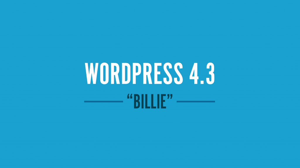 Featured Image For<div>What Was Changed & Added In WordPress 4.3</div>