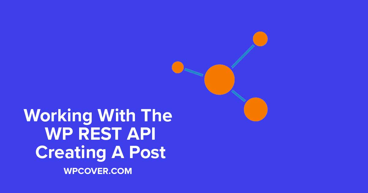 Featured Image WordPress REST API – Creating A Post With Post Meta (Custom Fields)