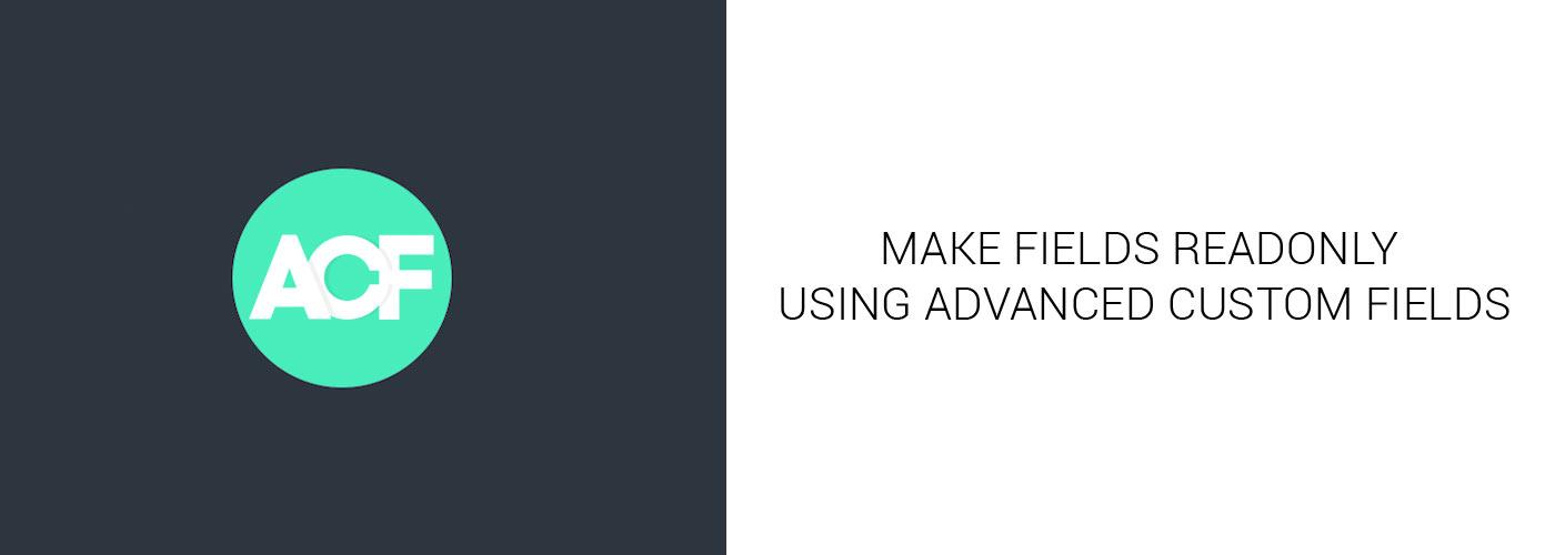 Featured Image Advanced Custom Fields – Make Inputs Readonly in Admin