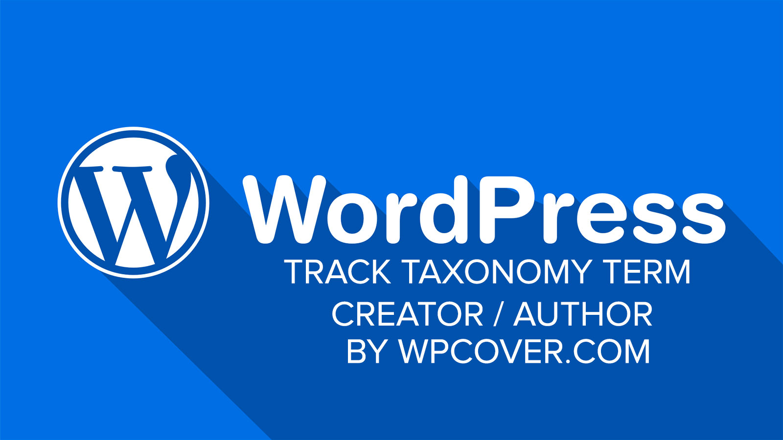 Featured Image WordPress – Track Creator (Author) of Taxonomy Terms
