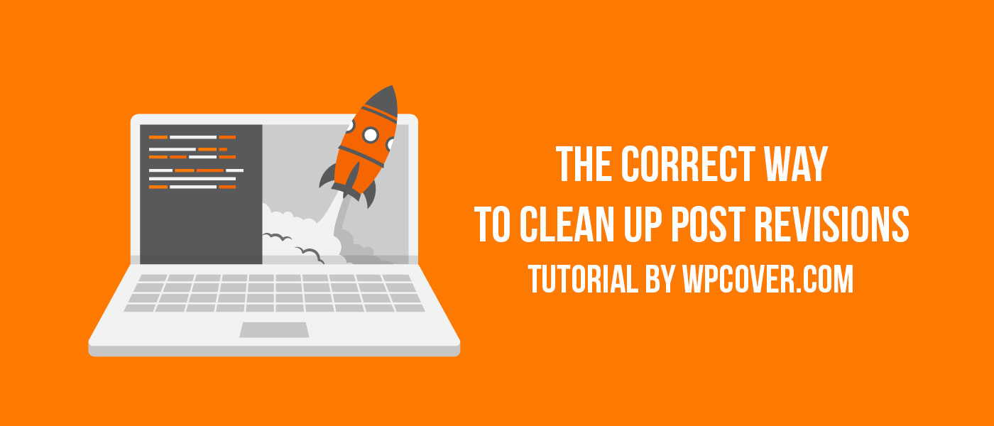 Featured Image How to Delete WordPress Post Revisions the Correct Way
