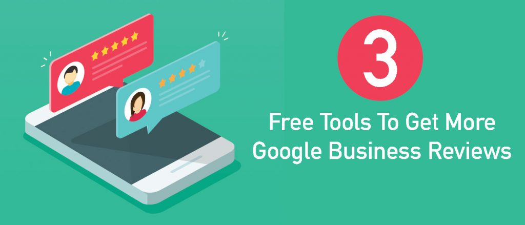 Featured Image For 3 Simple & Free Tools To Get More Google Business Reviews