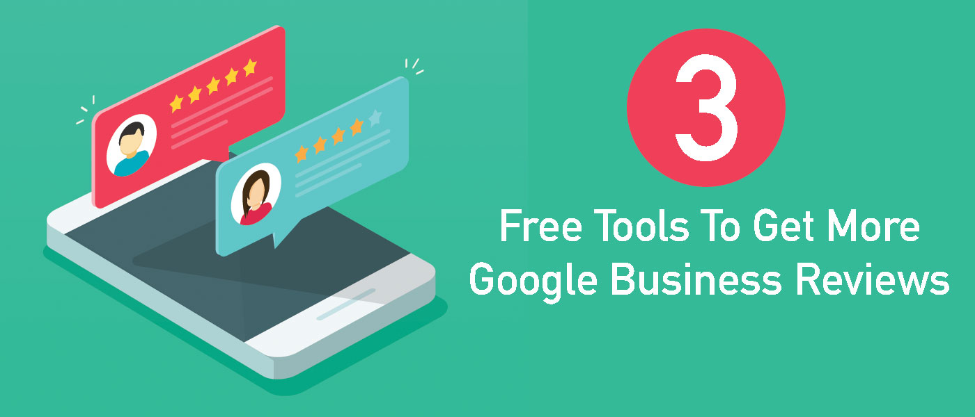 Featured Image 3 Simple & Free Tools To Get More Google Business Reviews